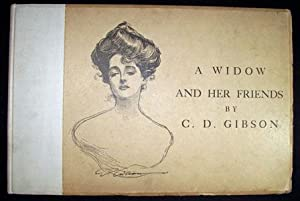 A Widow and Her Friends: Gibson, C. D.