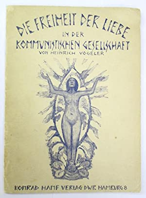 Die Freiheit der Liebe in der kommunistischen Gesellschaft.: Vogeler, Heinrich: