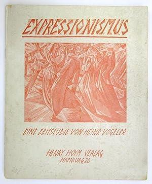 Expressionismus. Eine Zeitstudie. (= Kulturfragen Nr. 2).: Vogeler, Heinrich: