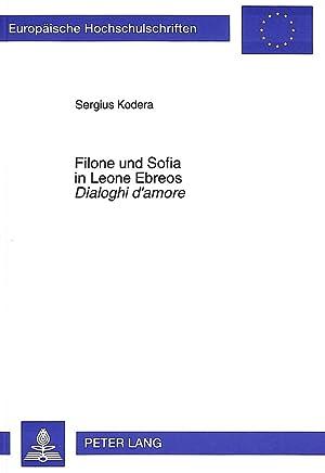 Filone und Sofia in Leone Ebreos Dialoghi d'amore : Platonische Liebesphilosophie der ...