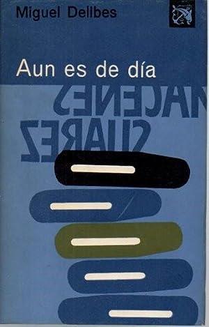 AUN ES DE DIA.: DELIBES, Miguel.