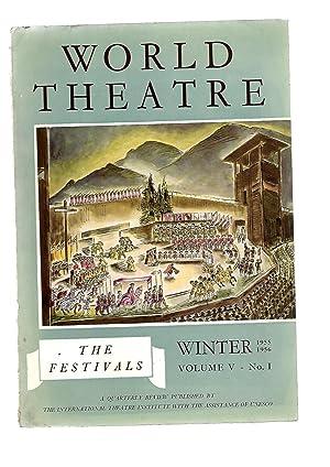WORLD THEATRE A Quarterly Review. Le Theatre Dans Le Monde. Winter 1955 1956. Volume V. No. 1 THE ...