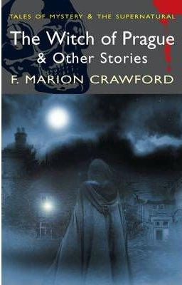 THE WITCH OF PRAGUE & other stories: Crawford F Marion