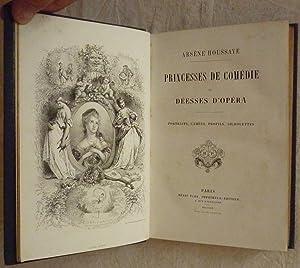 Princesses de comédie et déesses d'opéra: HOUSSAYE, Arsène