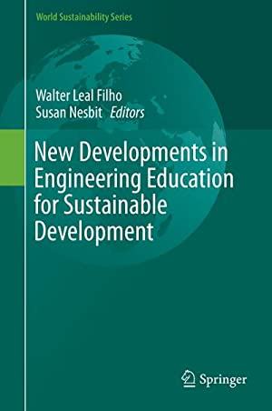New Developments in Engineering Education for Sustainable: Walter Leal Filho