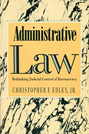 ADMINSTRATIVE LAW: Rethinking Judicial Control of Bureaucracy