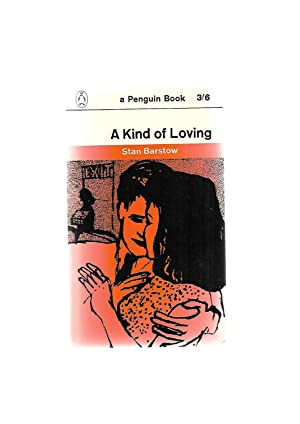 A Kind of Loving. Penguin 1669: Stan Barstow