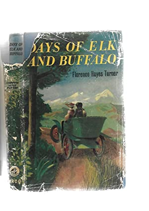 Days of Elk and Buffalo: A Colorado Childhood: Florence Hayes Turner