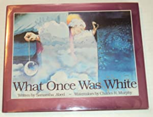 WHAT ONCE WAS WHITE.: Murphy, Charles R.). Abeel, Samantha.