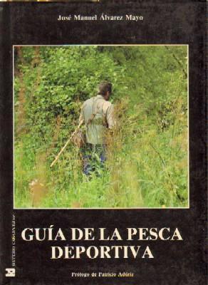 GUIA DE LA PESCA DEPORTIVA: ALVAREZ MAYO, JOSE