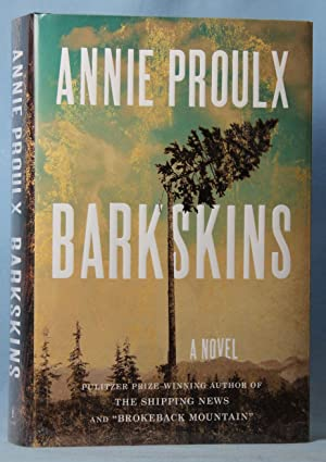 Barkskins (Signed): Proulx, Annie