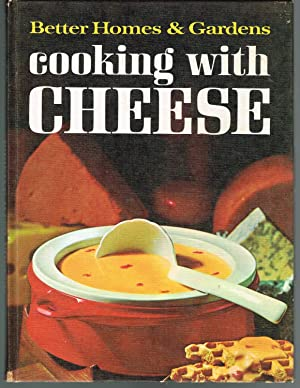 BETTER HOMES & GARDENS COOKING WITH CHEESE: BETTER HOMES AND