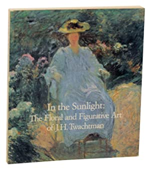 In the Sunlight: The Floral and Figurative: TWACHTMAN, J.M., Lisa