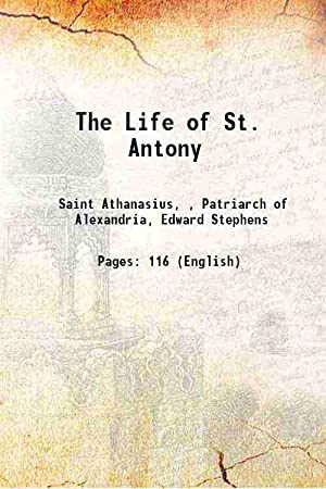 The Life of St. Antony (1697)[HARDCOVER]: St. Athanasius, D.
