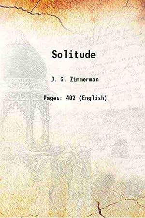 Solitude (1804)[HARDCOVER]: J. G. Zimmerman