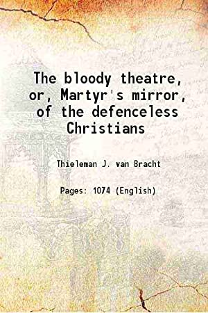 The bloody theatre, or, Martyr's mirror, of: Thieleman J. van