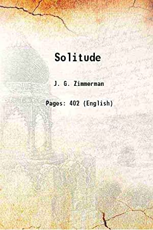 Solitude (1804)[SOFTCOVER]: J. G. Zimmerman