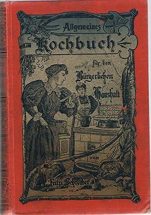 Allgemeines Koch-Buch für den bürgerlichen Haushalt. Mit Berücksichtigung der Süddeutschen und ...