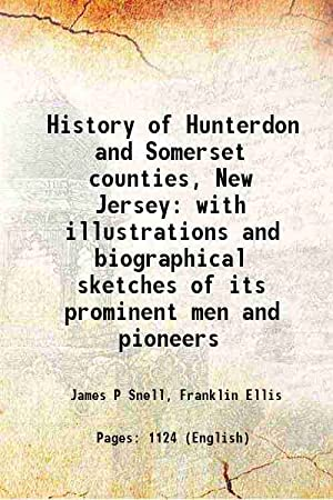 History of Hunterdon and Somerset counties, New: James P Snell,
