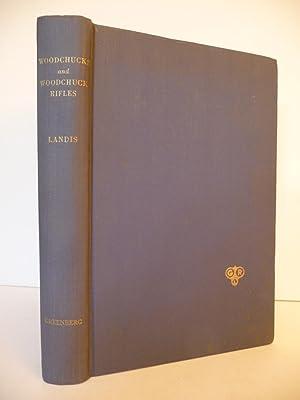 Woodchucks and Woodchuck Rifles: Landis, C. S.