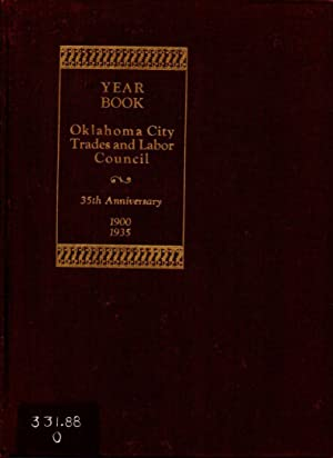 Year Book: Oklahoma City Trades and Labor Council 35th Anniversary 1900-1935