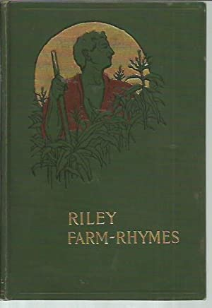 Farm-Rhymes, with Country Pictures (Indianapolis: 1905): Riley, James Whitcomb