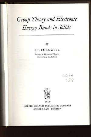 Group Theory and Electronic Energy Bands in Solids.: Cornwell, J. F.: