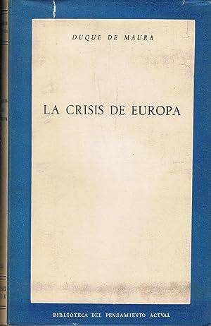 LA CRISIS DE EUROPA: Maura. Duque de