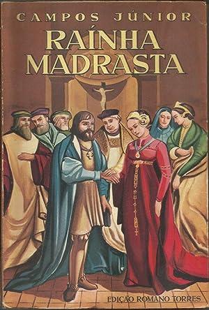 Rainha Madrasta - Romance Histórico - Obra: Campos Junior, António