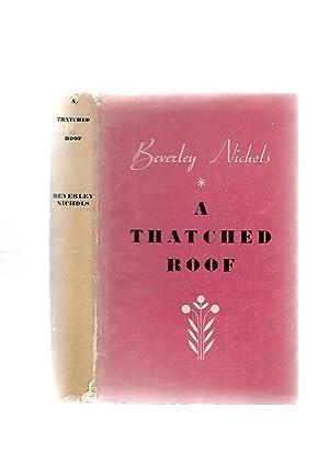 A Thatched Roof: Beverley Nichols