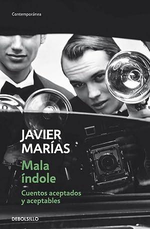 MALA ÍNDOLE (DeBolsillo): JAVIER MARIAS,