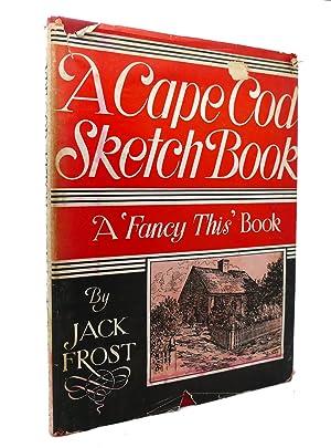 A CAPE COD SKETCH BOOK : A: Jack Frost