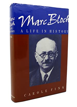 MARC BLOCH A Life in History: Carole Fink