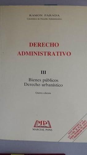 Derecho Administrativo III. Bienes públicos, Derecho urbanístico.: Parada, Ramón