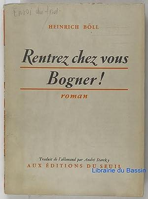 Bild des Verkäufers für Rentrez chez vous Bogner ! zum Verkauf von Librairie du Bassin