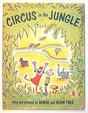 Circus in the Jungle. [IN COLOR PICTORIAL DUST JACKET].