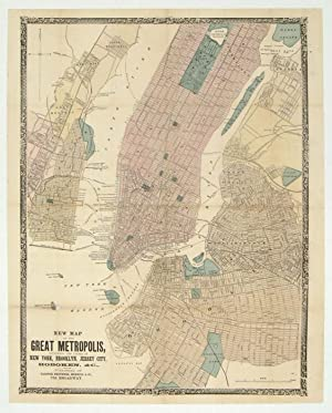 New Map of the Great Metropolis, including the cities of New York, Brooklyn, Jersey City, Hoboken...