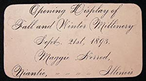 1893 Opening Display of Fall and Winter Millinery Sept. 21st, 1893. Maggie Herrod Niantic, Illinois...
