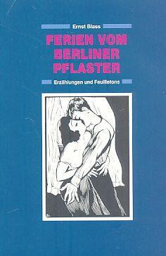 Ferien vom Berliner Pflaster : Erzählungen und: Blass, Ernst: