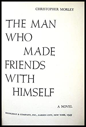 The Man Who Made Friends With Himself: Morley, Christopher