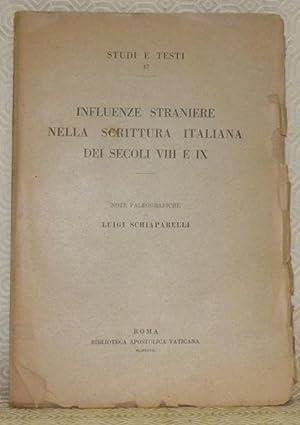Influenze straniere nella scrittura italiana dei secoli VIII e IX. Studi e Testi, 47.: SCHIAPARELLI...