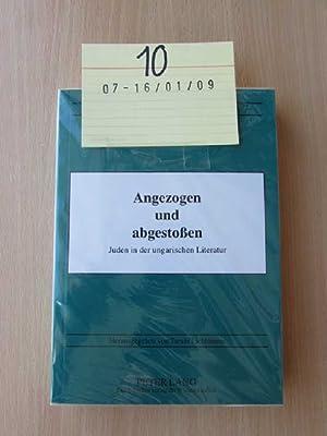 Angezogen und abgestoßen - Juden in der ungarischen Literatur Debrecener Studien zur Literatur Band...