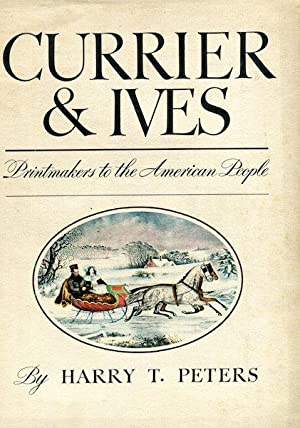 Currier & Ives, Primntmakers To The American: Peters, Harry T.