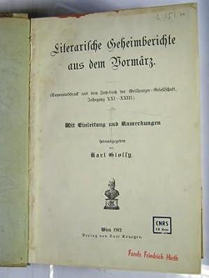 Literarische Geheimberichte aus dem Vormärz. Mit Einleitung: Glossy, Karl (Hrsg.):