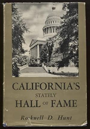 California's Stately Hall of Fame: Hunt, Rockwell D.