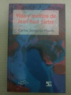 VIDA Y MENTIRA DE JEAN-PAUL SARTRE: Carlos Semprun-Maura