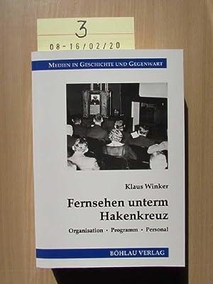 Fernsehen unterm Hakenkreuz - Organisation, Programm, Personal Medien in Geschichte und Gegenwart ...