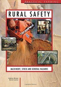 Rural Safety: Machinery, Stock and General Hazards (Practical Farming)
