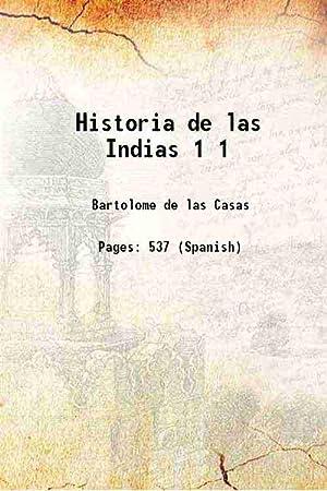Historia de las Indias Volume 1 (: Bartolome de las