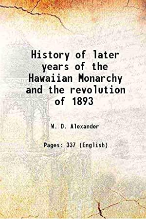 History of later years of the Hawaiian: W. D. Alexander